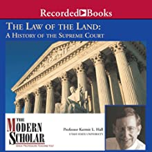 The Modern Scholar: Law of the Land: A History of the Supreme Court (       UNABRIDGED) by Kermit Hall Narrated by Kermit Hall