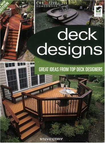 Deck Designs, All New 3rd Edition: Great Design Ideas from Top Deck Designers