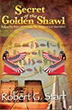 img - for Secret of the Golden Shawl book / textbook / text book
