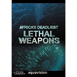 Africa's Deadliest : Lethal Weapons