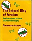 Natural Way of Farming: The Theory and Practice of Green