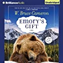 Emory's Gift (       UNABRIDGED) by W. Bruce Cameron Narrated by W. Bruce Cameron