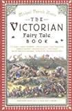 The Victorian Fairy Tale Book (Pantheon Fairy Tale