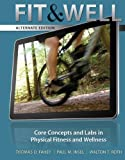 9780077411831: Fit & Well Alternate Edition: Core Concepts and Labs in Physical Fitness and Wellness Loose Leaf Edition