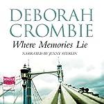 Where Memories Lie | Deborah Crombie
