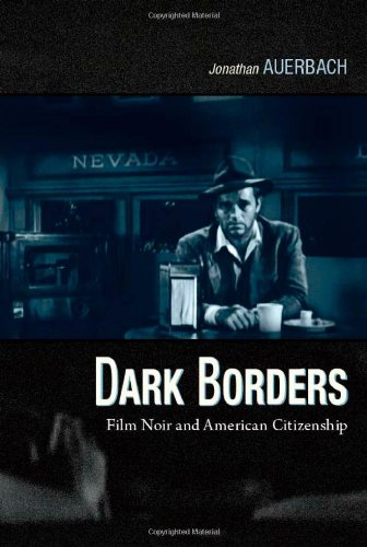 Dark Borders: Film Noir and American Citizenship