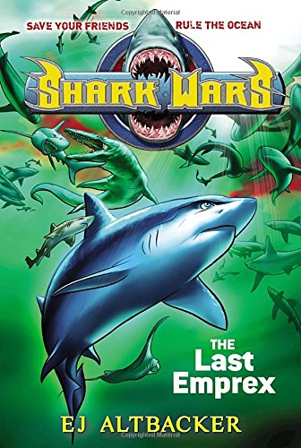 Shark Wars #6: The Last Emprex (Shark Wars Series compare prices)