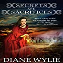 Secrets and Sacrifices (       UNABRIDGED) by Diane Wylie Narrated by Christine Padovan