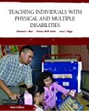 img - for Teaching Individuals with Physical or Multiple Disabilities (6th Edition) 6th (sixth) by Best, Sherwood J., Heller, Kathryn W., Bigge, June L. (2009) Hardcover book / textbook / text book
