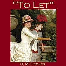 To Let Audiobook by B. M. Croker Narrated by Cathy Dobson