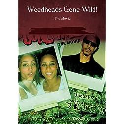 Weedheads Gone Wild!
