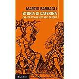 Storia di Caterina che per ott'anni vestì abiti da uomo (Intersezioni) (Italian Edition)