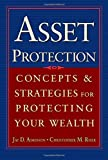 img - for Asset Protection : Concepts and Strategies for Protecting Your Wealth by Adkisson, Jay, Riser, Chris 1st edition (2004) Hardcover book / textbook / text book