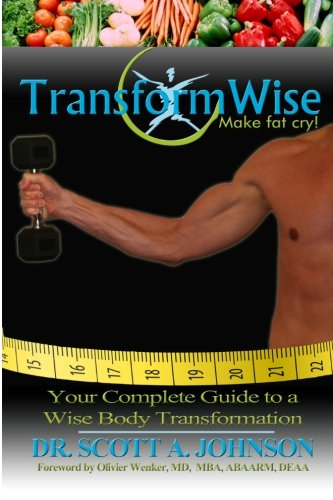 Transformwise: Your Complete Guide To A Wise Body Transformation