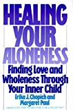 img - for Healing Your Aloneness: Finding Love and Wholeness Through Your Inner Child book / textbook / text book