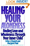Healing Your Aloneness: Finding Love...