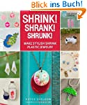 Shrink! Shrank! Shrunk!: Make Stylish...