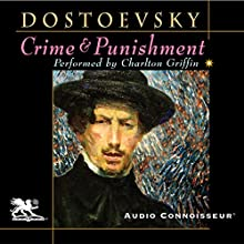 Crime and Punishment (Audio Connoisseur Edition) Audiobook by Fyodor Dostoevsky, Constance Garnett (translator) Narrated by Charlton Griffin