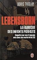 Lebensborn : la fabrique des enfants parfaits : Ces Français qui sont nés dans une maternité SS