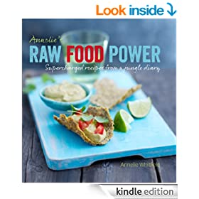Annelie's Raw Food Power: Supercharged Recipes from a Jungle Diary
