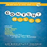 Content Rules: How to Create Killer Blogs, Podcasts, Videos, Ebooks, Webinars (and More) That Engage Customers and Ignite Your Business (New Rules Social Media Series) ~ Ann Handley