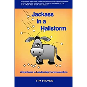 Jackass in a Hailstorm: Adventures in Leadership Communication