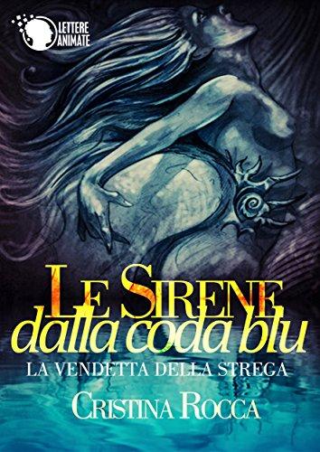 Le sirene dalla coda blu La vendetta della strega PDF