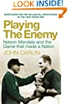 Playing the Enemy: Nelson Mandela and...
