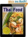 Thai Food: 10 thail�ndische Rezepte a...