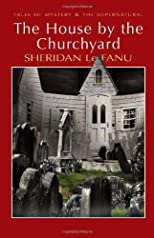House by the Churchyard by Joseph Sheridan Le Fanu [Wordsworth,2007] (Paperback)