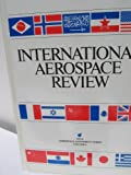 img - for International Aerospace review: Proceedings of the First International Aerospace Symposium at the Paris Air Show, Le Bourget, France, June 2-3, 1981 (AIAA aerospace assessment series) book / textbook / text book