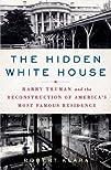 The Hidden White House: Harry Truman…