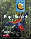 Focus on Literacy: Pupil Textbook Bk.4 (0003025098) by Scholes, Barry