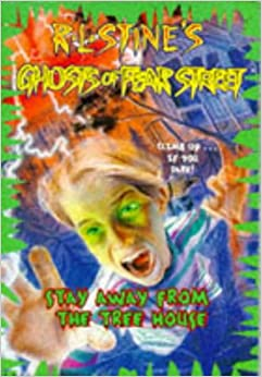 Stay Away from the Treehouse (Ghosts of Fear Street 5): R