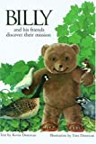 Billy and His Friends Discover Their Mission (Billy the Bear)