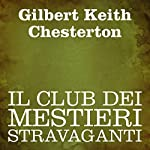 Il club dei mestieri stravaganti [The Club of Queer Trades] | Gilbert Keith Chesterton