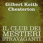 Il club dei mestieri stravaganti [The Club of Queer Trades] | Gilbert Keith Chesterton