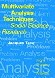 Multivariate analysis techniques in social science research :  from problem to analysis /