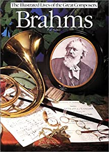Brahms Illustrated Lives Of The Great Composers from Omnibus Press