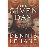 The Given Day  (Coughlin, Book 1) ~ Dennis Lehane