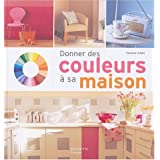 Donner des couleurs  sa maisonpar Caroline Atkins