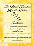 img - for The Black Families Health-Giving . . . Spice of Life Cookbook: A Cultural Guide to Good Eating book / textbook / text book