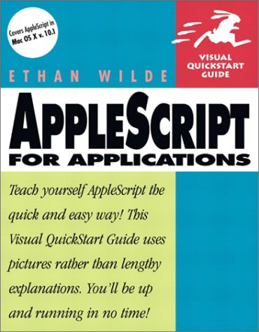 AppleScript for Applications: Visual QuickStart Guide