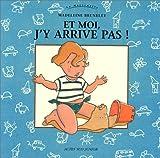 echange, troc Madeleine Brunelet - Et moi, j'y arrive pas !