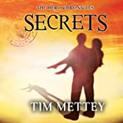 Secrets: The Hero Chronicles (Volume 1) | Tim Mettey