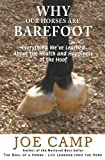 img - for Why Our Horses Are Barefoot: Everything We've Learned About the Health and Happiness of the Hoof (An eBook Nugget from The Soul of a Horse, Vol. 3) book / textbook / text book