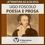 Poesia e Prosa: Brani scelti   Ugo Foscolo