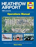 Heathrow Airport Manual: Designing, b...