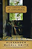 The Careful Use of Compliments (Isabel Dalhousie Mysteries Book 4)
