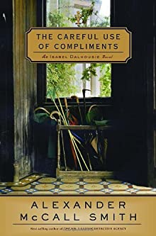 The Careful Use Of Compliments: An Isabel Dalhousie Novel (4) (Isabel Dalhousie Mysteries)